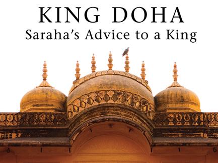 King Doha, Saraha's Advise To A King by Traleg Kyabgon